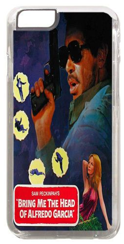 Bring Me The Head Of Alfredo Garcia Cover/Case Fits iPhone 6/6S Sam Peckinpah