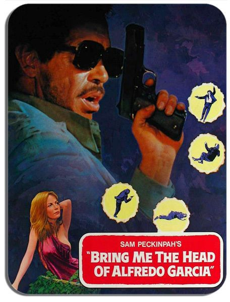 Bring Me The Head Of Alfredo Garcia Movie Mouse Mat. Sam Peckinpah Mouse pad